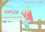 Pimpeline und der kleine Spatz