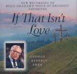 George Beverly Shea - If that Isn't Love