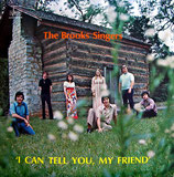 Brooks Singers - I can tell you, my Friend