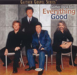 Gaither Vocal Band - Everything Good-