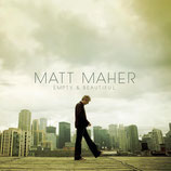 Matt Maher - Empty And Beautiful