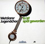 Wetzlarer Jugendchor - Es ist spät geworden