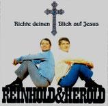 Reinhold & Herold - Richte deinen Blick auf Jesus