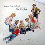 Darum wachet! : Brigitte & Helga Müller, Familie Brüggendick, Brigitte Staube, Friedlinde & Detlev Wöll, Kinderchor u.a. - Frohe Botschaft für Kinder 45412