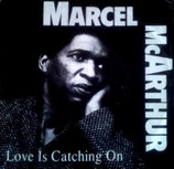 Marcel McArthur - Love Is Catching On