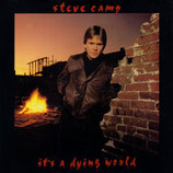 Steve Camp - It's A Dying World