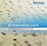 Miteinander leben - 12 Themenlieder für ein Jahr (Jahre der Stille 2010) (Claus-Peter Eberwein,Steffi Neumann,Bianca Poppke,Frieder Siegloch)