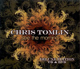 Chris Tomlin - See The Morning (Deluxe Edition)