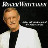Roger Whittaker - Bring mir noch einmal die Jahre zurück