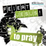Feiert Jesus To Pray (2-CD)