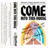 BETHANY WORLD PRAYER CENTER presents Come Into This House