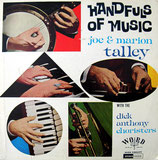 Joe & Marion Talley - Handfuls of Music (with The Dick Anthony Choristers)
