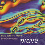 Malc Garda & Friends - Live @ revelation wave 2-CD