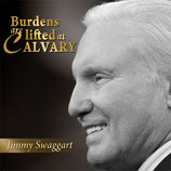 Jimmy Swaggart - Burdens Are Lifted At Calvary