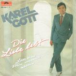 Karel Gott - Die Liebe lebt / Lass eine Frau niemals allein