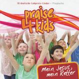 SUNSHINE KIDS : Praise 4 kids - Mein Jesus, mein Retter : 10 deutsche Lobpreis-Lieder (mit Playbacks)