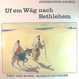 Adonia Jugendchor - Uf em Wäg nach Bethlehem