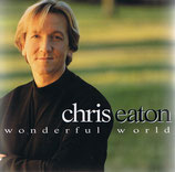 Chris Eaton - Wonderful World