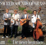 Sacred Sounds Of Grass - I've Never Been There
