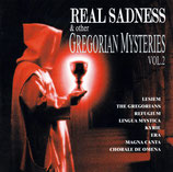 Real Sadness & other Gregorian Mysteries Vol.2