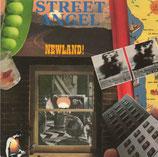 STREET ANGEL - Newland!