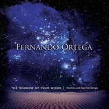 Fernando Ortega - The Shadow Of Your Wings : Hymns And Sacred Songs