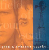 Greg & Rebecca Sparks - Field Of Your Soul