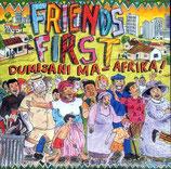 Friends First - Dumisani Ma-Afrika