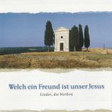 Welch ein Freund ist unser Jesus : Lieder, die bleiben