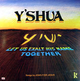 Jews For Jesus - Y'shua : Let Us Exalt His Name Together