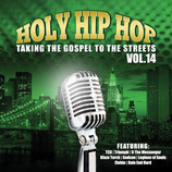 Holy Hip Hop Vol.14 - Taking The Gospel To The Streets