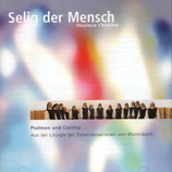 Zisterzienserinnen Wurmsbach - Selig der Mensch (Psalmen und Cantica)