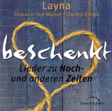 beschenkt: Lieder zu Hoch-und anderen Zeiten, mit Layna, Sharona, Die Mütter und Eberhard Rink