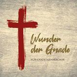 Nur Gnade Männerchor - Wunder der Gnade