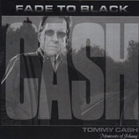 Tommy Cash - Fade To Black (Memories of Johnny)