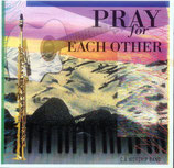 C.A.Worship Band - Pray For Each Other