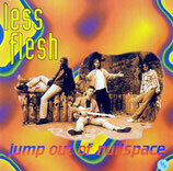 LESS FLESH : Jump Out Of Nullspace