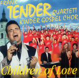 Frank Tender / Quartett / Kinder Gospel Chor - Children of Love