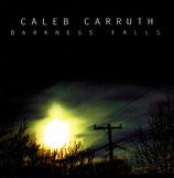 Caleb Carruth - Darkness Falls