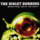 The Violet Burning - Demonstrates Plastic And Electric