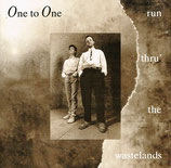 One To One - Run Thru' The Wastelands