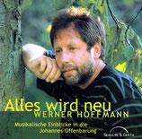 Werner Hoffmann - Alles wird neu (Musikalische Einblicke in die Johannes-Offenbarung)