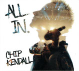 Chip Kendall - All In.