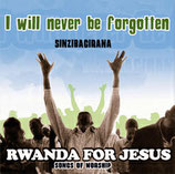 Rwanda For Jesus - I Will Never Be Forgotten