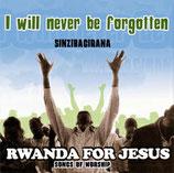 Rwanda For Jesus - I Will Never Be Forgotten