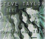 Steve Taylor - Now The Truth Can Be Told (2-CD)