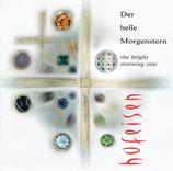 Hans-Jürgen Hufeisen - Der helle Morgenstern (54 Chöre, 1500 Stimmen)
