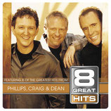Phillips Craig & Dean - 8 Great Hits