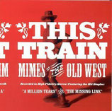 This Train - Mimes Of The Old West CD anfragen!