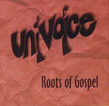 Univoice - Roots of Gospel